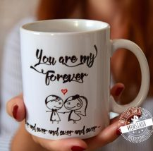 Hochzeitsgeschenk You are my forever an ever Tasse