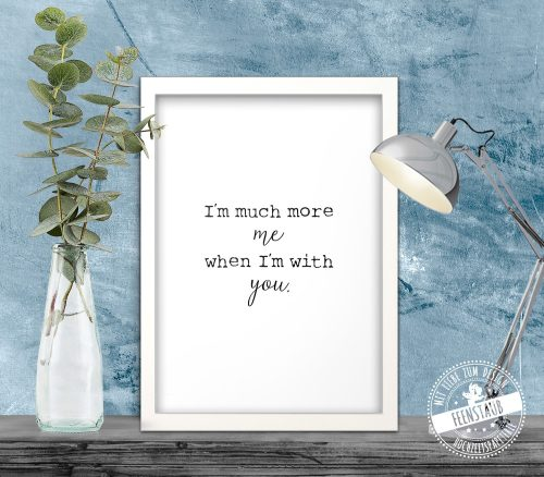 I'm much more me when I'm with you - poster
