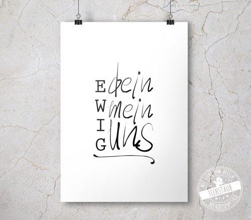 Ewig dein, ewig mein, ewig uns - Print