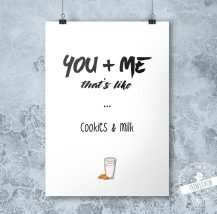 you and me, that's like cookies & milk