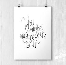 You make my herat smile - Print