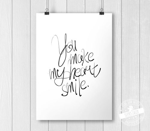 You make my herat smile - Print
