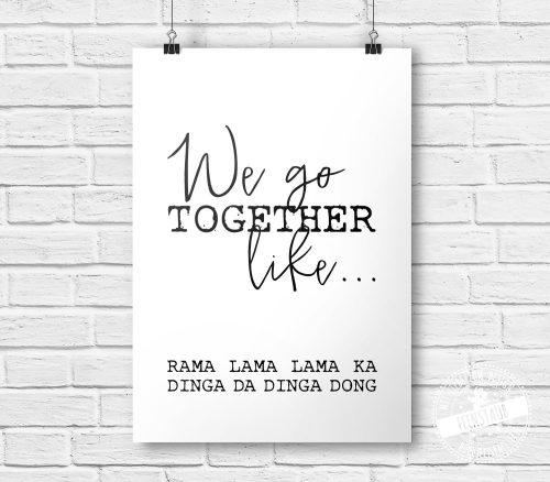 we go together like rama lama lama ka dinga da dinga dong