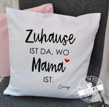 Zuhause ist, wo Mama ist - Kissen personalisiert zum Muttertag