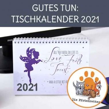 Tischkalender für 2021 mit Sprüchen - lustig und motivierend, Gewinn wird an die Pfotenretter gespendet