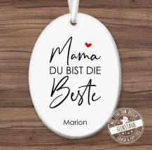 Mama du bist die Beste, personalisierter Keramik Anhänger zum Muttertag
