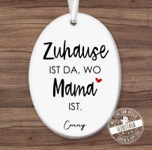 Zuhause ist da, wo Mama ist, personalisierter Anhänger zum Muttertag